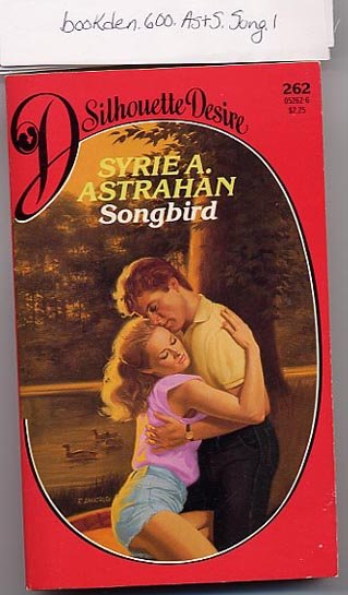 Songbird by Syrie A. Astrahan Silhouette Desire #262