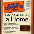 The Complete Idiot's Guide to Buying and Selling a Home SC