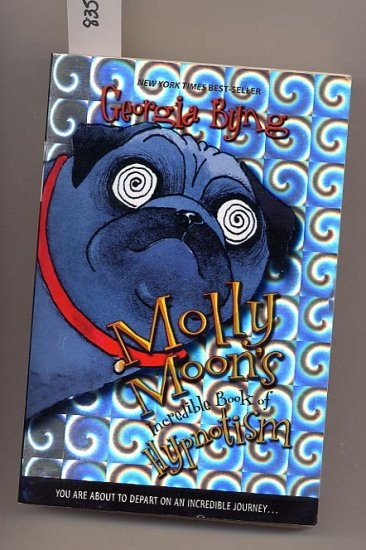 Molly Moon's Incredible Book of Hypnotism By Georgia Byng SC