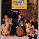 Pony Tails Pony Crazy by Bonnie Bryant SC