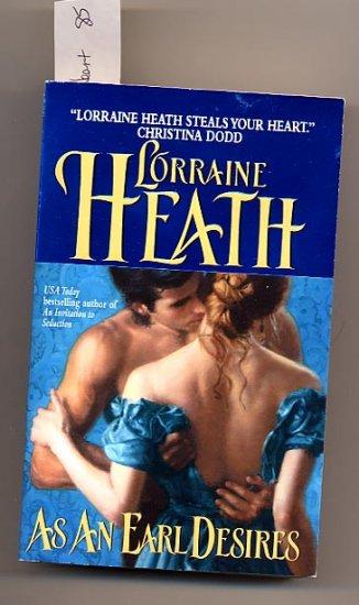 As An Earl Desires by Lorraine Heath PB