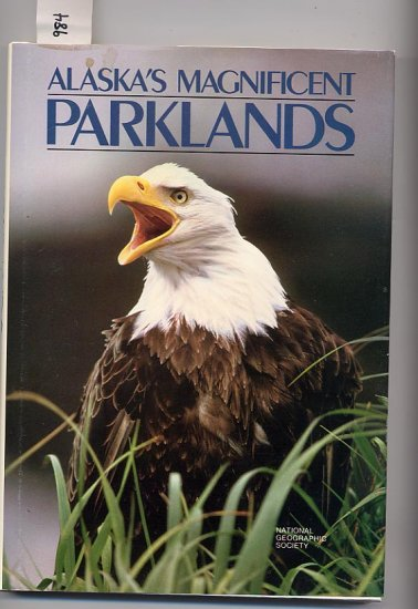 Alaska�s Magnificent Parklands National Geographic Society