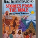 Stories from the Bible Old and New Testament Great Illustrated Classics HC