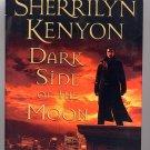 Dark Side of the Moon by Sherrilyn Kenyon HC BCE