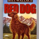 Red Dog by Bill Wallace SC