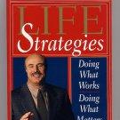 Life Strategies by Phillip C. McGraw, Ph.D.