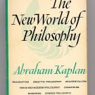 The New World Philosophy by Abraham Kaplan PB