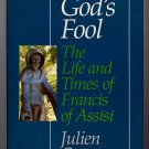 God's Fool The Life and Times of Francis of Assisi by Julien Green HC