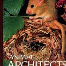 Animal Architects National Geographic Society HC