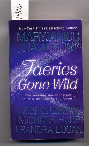 Faeries Gone Wild by Mary Janice Davidson, Lois Greiman, more