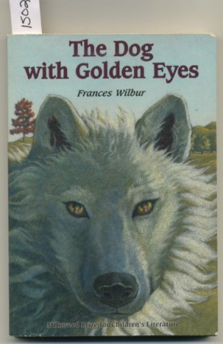 The Dog with Golden Eyes by Frances Wilbur