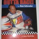GOTTA RACE! by Ken Schrader