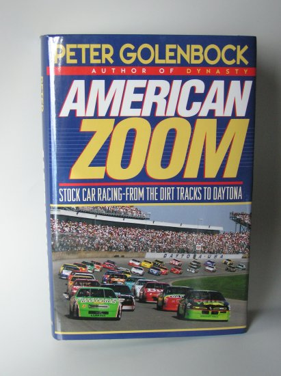 American Zoom: Stock Car Racing- From The Dirt Tracks To Daytona by Peter Golenbock