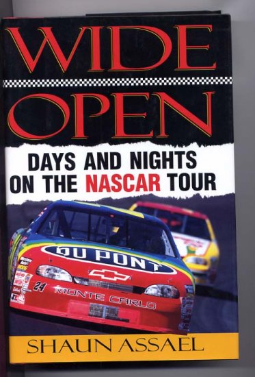 Wide Open Days and Nights on the NASCAR Tour by Shaun Assael