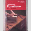 How To Build Your Own Furniture by R. J. DeCristoforo - 1977
