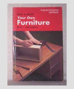 how to build your own furniture r j decristoforo. Black Bedroom Furniture Sets. Home Design Ideas