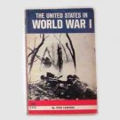 The United States In WWI by Don Lawson - 1964
