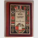 The Nations At War - 1917 - WWI  -  by Willis J Abbot