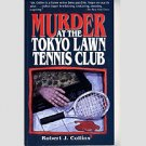 Murder At The Tokyo Lawn Tennis Club by Robert J. Collins