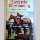 Successful Show-Jumping by Daphne Machin Goodall - 1966