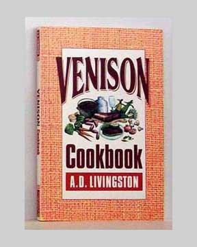Venison Cookbook by A. D. Livingston