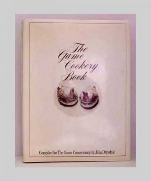 The Game Cookery Book by Julia Drysdale