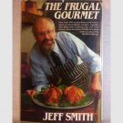 The Frugal Gourmet by Jeff Smith