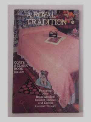 A Royal Tradition - Coats & Clark Book No. 309