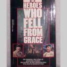 The Heroes Who Fell From Grace