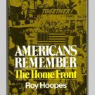 Americans Remember The Home Front - WWII - by Roy Hoopes - 1977