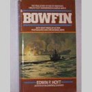 Bowfin - Fleet Submarine In WWII - Edwin P Hoyt  - 1984