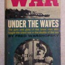 War Under The Waves by Fred Warshofsky - 1962