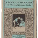 A Book Of Manners written by Margaret Emerson Bailey - published 1924