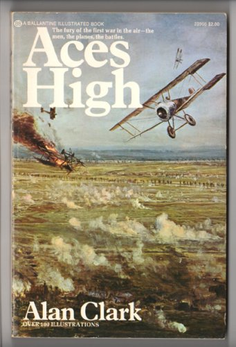 Aces High - The War in the Air over the Western Front 1914-18 by Alan Clark - 1974