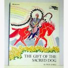 The Gift Of The Sacred Dog by Paul Goble