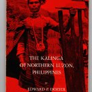 The Kalinga Of Northern Luzon, Philippines by Edward P. Dozier