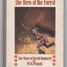The Hero of the Forest: The Story of David Brainerd by W. G. Polack