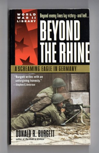 Beyond The Rhine - A Screaming Eagle In Germany by Donald R. Burgett