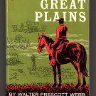 The Great Plains by Walter Prescott Webb