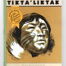 An Inuit-Eskimo Legend - Tikta' Liktak by James Houston