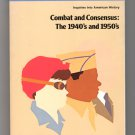 Combat And Consensus: The 1940's and 1950's