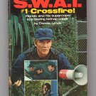 S.W.A.T. #1 - Crossfire! by Dennis Lynds