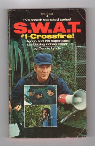 S.W.A.T. #1 - Crossfire! by Dennis Lynds