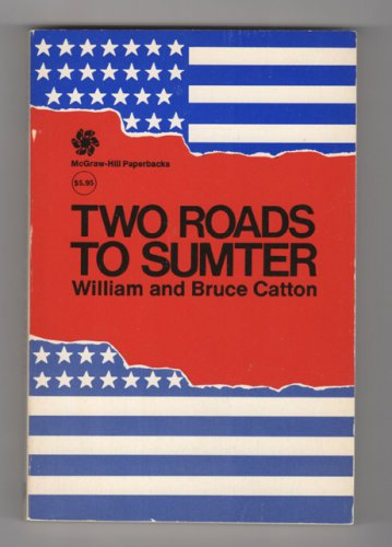 Two Roads To Sumter by William and Bruce Catton