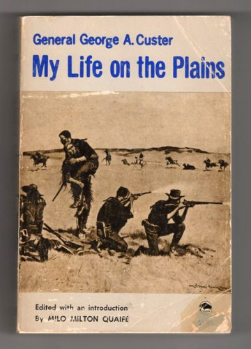 My Life On The Plains - General George A. Custer