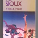 The Sioux: Life and Customs of a Warrior Society by Royal B. Hassrick
