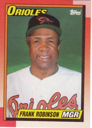 Frank Robinson  Manager Orioles Topps 1990 Baseball Trading Card