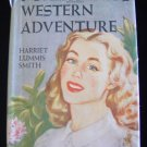 "Vintage ""Pollyanna's Western Adventure"" by Harriet Lummis Smith, HC, DJ, 1929"