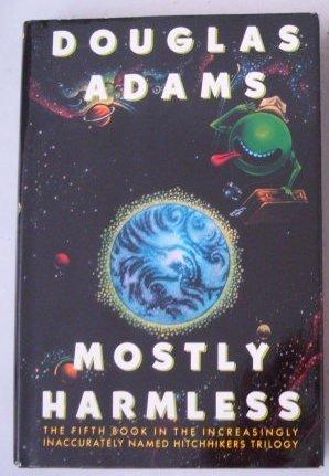 """""""Mostly Harmless"""" by Douglas Adams, 1992, HC, DJ"""