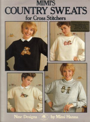 1987 Leisure Arts-Mimi's Country Sweats-For Cross Stitch